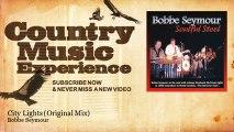 Bobbe Seymour - City Lights - Original Mix - Country Music Experience
