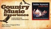 Bobbe Seymour - Half a Man - Original Mix - Country Music Experience