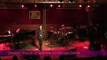 """""""J'essaye"""" - extrait du spectacle Les Voyages Subtils"""