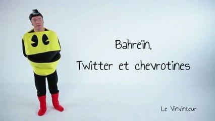 Le Vinvinteur n°12 - Bahreïn, Twitter et chevrotines