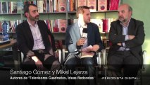 Mikel Lejarza y Santiago Gómez. Televisores cuadrados e Ideas redondas. 24-1-2013