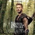"""Robin Des Bois - Le Jour Qui Se Rêve (Extrait De """"Robin Des Bois"""")"""