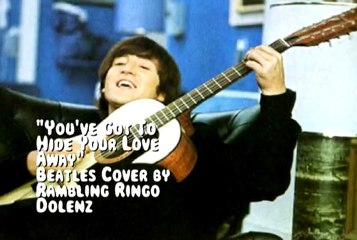 'You've Got To Hide Your Love Away' (BEATLES cover) by Rambling Ringo (ALT)