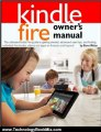 Technology Book Review: Kindle Fire Owner's Manual: The ultimate Kindle Fire guide to getting started, advanced user tips, and finding unlimited free books, videos and apps on Amazon and beyond by Steve Weber