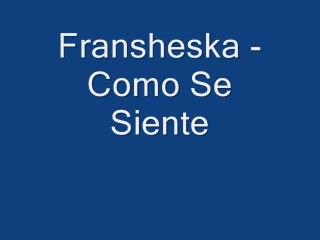 Fransheska - Como Se Siente