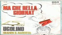 Video MA CHE BELLA GIORNATA/GIANNI IL BARISTA Ugolino 1968 (Facciate2)