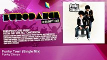 Funky Chicos - Funky Town - Single Mix - Eurodance Essentials