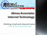 Abney Associates Internet Technology: Phishing, Email and Internet Scams
