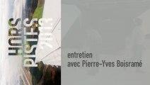 Entretien avec Pierre-Yves Boisramé autour de Hors Pistes 2013 - cycle du 18 janvier 2013 au  3 février 2013