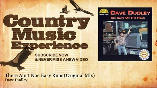 Dave Dudley - There Ain't Noe Easy Runs - Original Mix - Country Music Experience