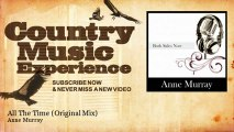 Anne Murray - All The Time - Original Mix - Country Music Experience