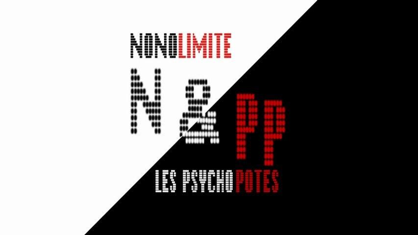 [N&PP] Nonolimite & les Psycho Potes