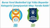 Biz Olalım - Bursa Büyükşehir Belediyespor Şampiyonluk Maçı (Yıldız Bayan)
