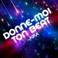 Kika - Donne moi ton Beat (Official Video)