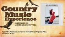 Jeannie C. Riley - Will the Real Jesus Please Stand Up - Original Mix - Country Music Experience