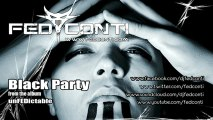 """Fed Conti - Black Party (from the Lp """"unFEDictable"""") 