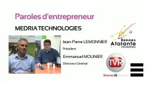 Paroles d'entrepreneur : Jean-Pierre Lemonnier et Emmanuel Mounier, dirigeants de Medria Technologies