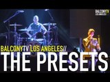 THE PRESETS - GHOST (LIVE AT CLUB NOKIA) (BalconyTV)