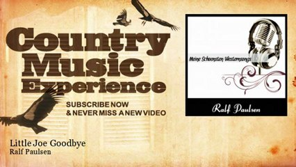 Ralf Paulsen - Little Joe Goodbye - Country Music Experience