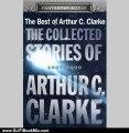 Science Fiction Book Review: The Collected Stories of Arthur C. Clarke: 1937-1999 (Unabridged Selections) by Arthur C. Clarke, Arte Johnson, Stefan Rudnicki, Harlan Ellison