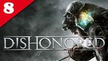 Dishonored - PC - 08/ Le quartier inondé [Frapsoluce - Walkthrough : Très Difficile / No Kill / Furtif]