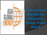 International Asia Global Alternative Energy Fraud Watch: Clean Energy Scams and What To Do About Them