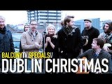DUBLIN CHRISTMAS - YOUNG CHINESE DOGS & YES SIR BOSS (BalconyTV)