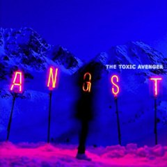 Angst: two (radio edit) - The Toxic Avenger