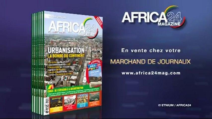 PUBLICITE - AFRICA24 MAGAZINE - URBANISATION , LA BOMBE DU CONTINENT