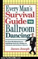 Fun Book Review: Every Man's Survival Guide to Ballroom Dancing: Ace Your Wedding Dance and Keep Cool on a Cruise, at a Formal, and in Dance Classes by James Joseph