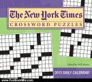 Fun Book Review: The New York Times Crossword Puzzles 2013 Day-to-Day Calendar: Edited by Will Shortz by The New York Times