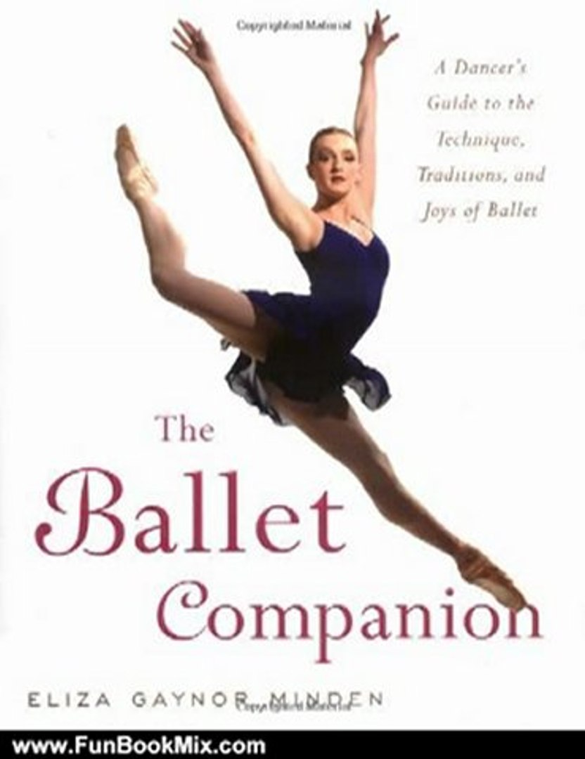 Fun Book Review: The Ballet Companion: A Dancer's Guide to the Technique, Traditions, and Joys