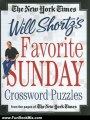 Fun Book Review: The New York Times Will Shortz's Favorite Sunday Crossword Puzzles: From the Pages of The New York Times by The New York Times, Will Shortz