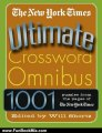 Fun Book Review: The New York Times Ultimate Crossword Omnibus: 1,001 Puzzles from The New York Times by The New York Times, Will Shortz