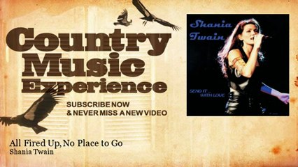Shania Twain - All Fired Up, No Place to Go - Country Music Experience