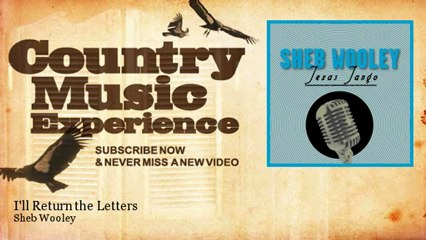 Sheb Wooley - I'll Return the Letters - Country Music Experience