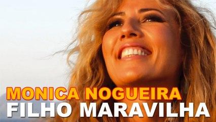 Monica Nogueira - Filho Maravilha (Original Edit) [Full Version Video Clip]