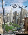 Technology Book Review: Rendering in SketchUp: From Modeling to Presentation for Architecture, Landscape Architecture and Interior Design by Daniel Tal