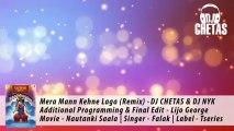 Mera Mann Kehne Laga Official Remix by DJ CHETAS and DJ NYK