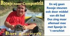 Bart Lauwers - Roosje naar Compostela (vertrek 30 maart 2013)