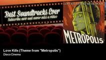 "Disco Cinema - Love Kills - Theme from ""Metropolis"" - Best Soundtracks Ever"