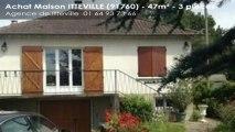 Vente - maison - ITTEVILLE (91760)  - 47m²