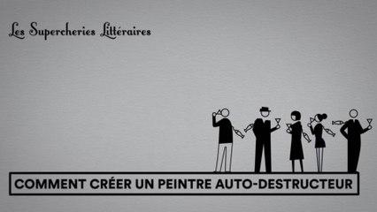 Les Supercheries Littéraires 1x07 - Comment créer un peintre auto-destructeur