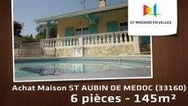 A vendre - Maison/villa - ST AUBIN DE MEDOC (33160) - 6 pièces - 145m²