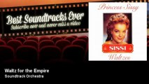 Soundtrack Orchestra - Waltz for the Empire - Best Soundtracks Ever