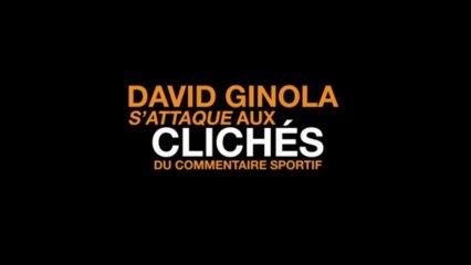Les plus grands poncifs revus par David Ginola