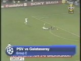 2006 (October 31) PSV Eindhoven (Holland) 2-Galatasaray (Turkey) 0 (Champions League)
