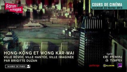 Hong Kong et Wong Kar-wai : ville rêvée, ville hantée, ville imaginée