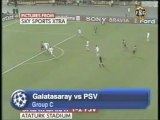 2006 (October 18)  Galatasaray (Turkey) 1-PSV Eindhoven (Holland) 2 (Champions League)