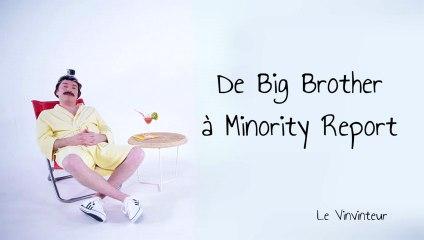 Le Vinvinteur n°20 - De Big Brother à Minority Report